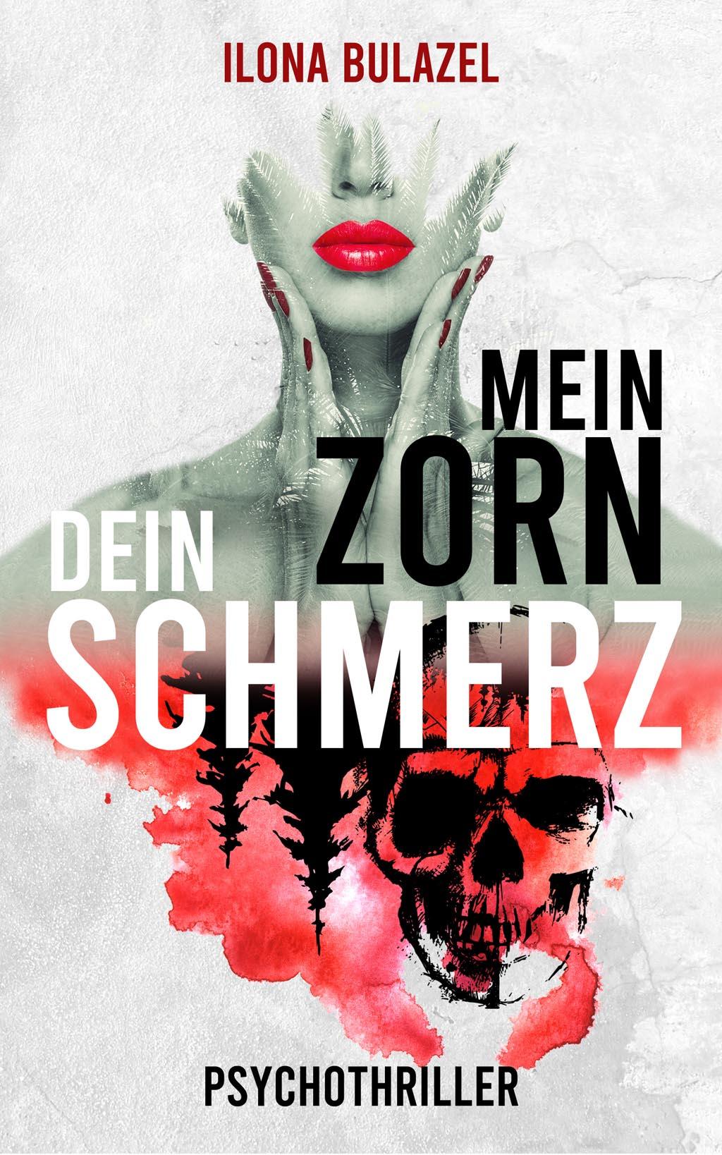 Ilona Bulazel - Mein Zorn - Dein Schmerz