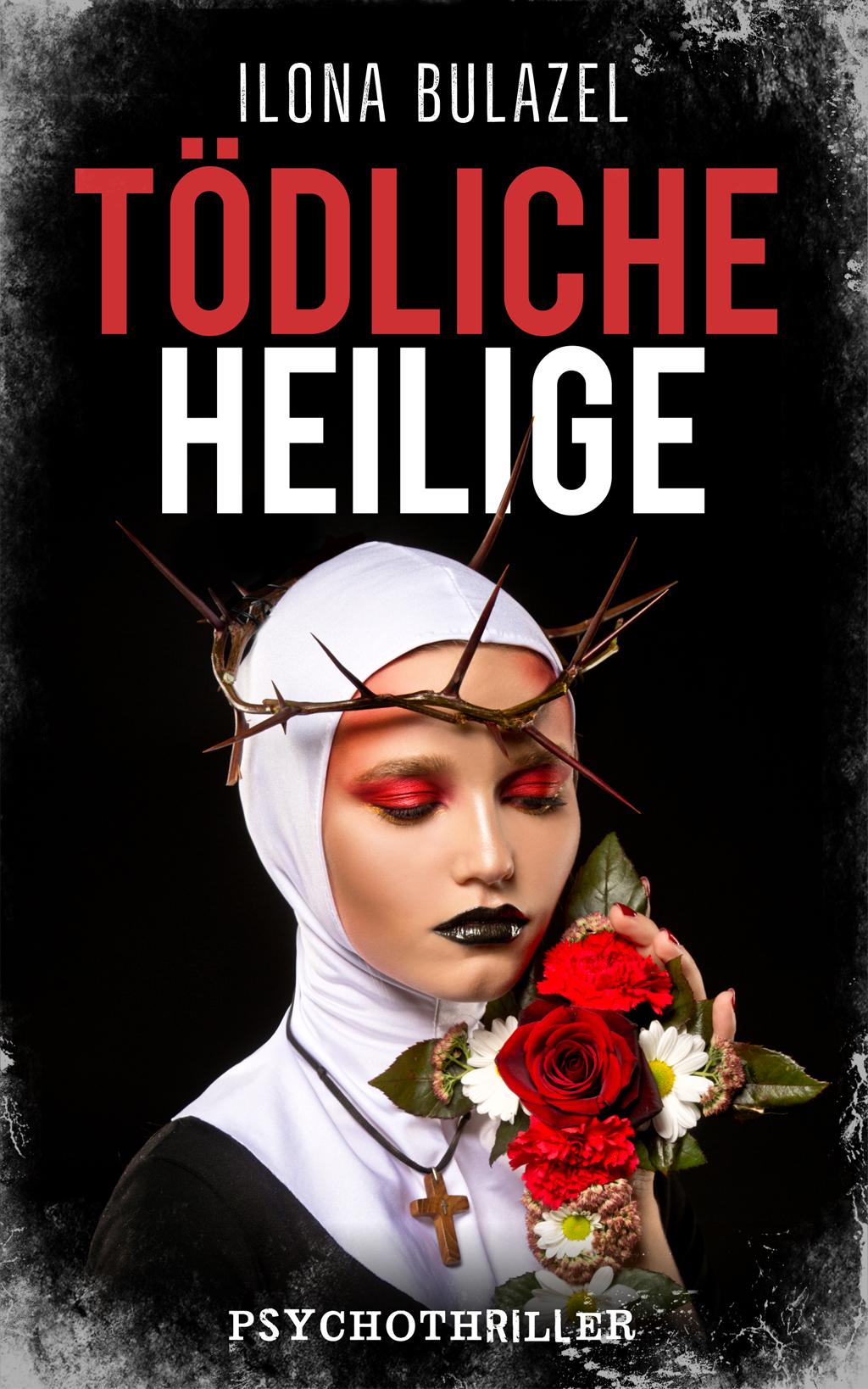 Ilona Bulazel - Tödliche Heilige